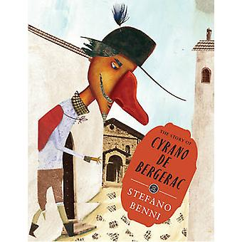 The Story of Cyrano de Bergerac by Stefano Benni - Miguel Tanco - How