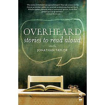 Overheard - Stories to Read Aloud by Jonathan Taylor - 9781907773266 B