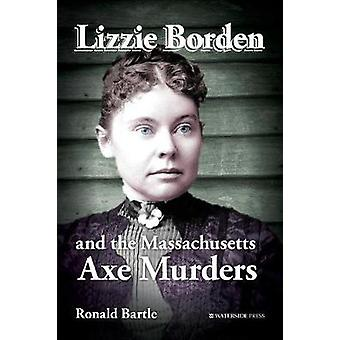 Lizzie Borden and the Massachusetts Axe Murders by Ronald Bartle - 97