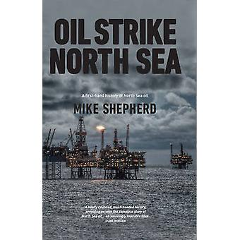 Sciopero di olio del mare del Nord - una storia di prima mano di olio del mare del nord di Mike S
