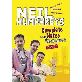 Complete Notes from Singapore (Omnibus ed) by Neil Humphreys - 978981