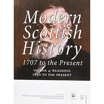 Modern Scottish History 1707 to the Present - v. 4 - Readings 1850-pres