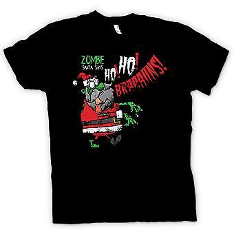 Zombie Santa Says Ho Ho Brains - Funny  - 100% Cotton Short Sleeve Mens T Shirt