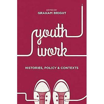 Arbeit - Geschichten - Jugendpolitik und Kontexte von Graham Bright - 978113