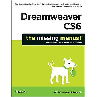 Dreamweaver CS6 - The Missing Manual Sawyer David McFarland - 97814