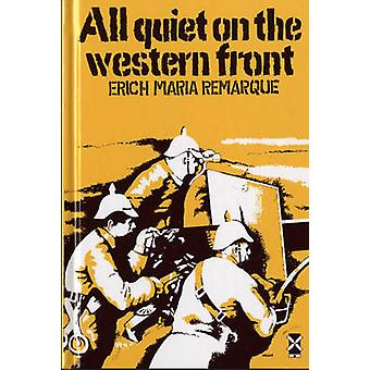 All Quiet on the Western Front by Erich Maria Remarque - A.W. Wheen -