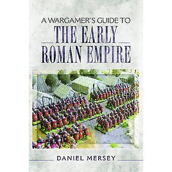 Guide d'un Wargamer pour le début de l'Empire romain par Daniel Mersey - 97814