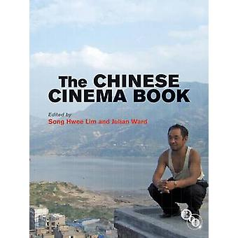The Chinese Cinema Book by Song Hwee Lim - Julian Ward - 978184457344