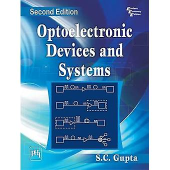 Optoelectronic Devices and Systems (2nd Revised edition) by S. C. Gup