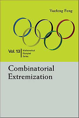 Combinatorial Extremization by Yuefeng Feng - 9789814730020 Book
