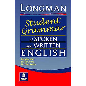 The Longman Student's Grammar of Spoken and Written English by Dougla