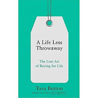 A Life Less Throwaway: The�lost art of buying for life
