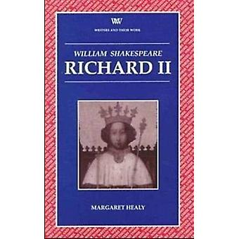 Richard II (Writers & Their Work)