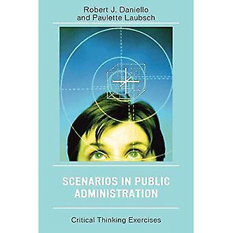 Scenarios in Public Administration: Critical Thinking Exercises