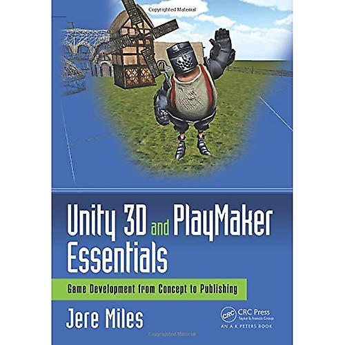 Unity 3D and PlayMaker Essentials  Game DevelopHommest from Concept to Publishing (Focal Press Game Design Workshops)
