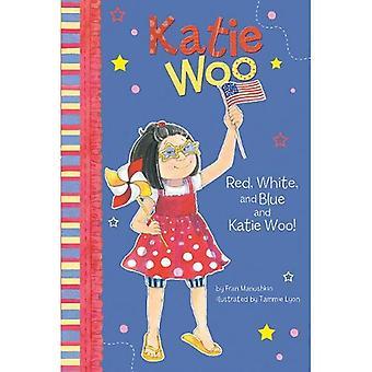 Vermelho, branco e azul e Katie Woo!