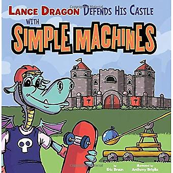 Lance Dragon forsvarer sin borg med Simple Machines