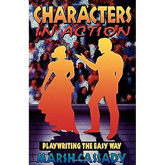 Characters in Action: Playwriting the Easy Way