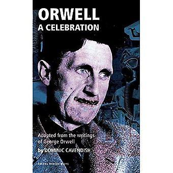 Orwell: A Celebration (Oberon Modern Plays)