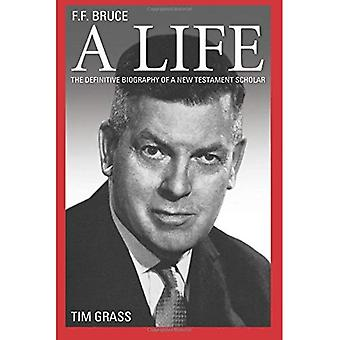 F.F Bruce A Life