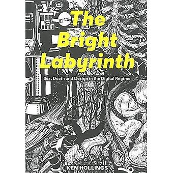 The Bright Labyrinth: Sex, Death & Design in the Digital Regime