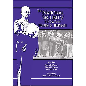 National Security Legacy of Harry S. Truman