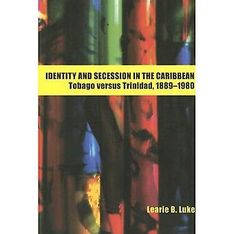 Identity and Secession in the Caribbean: Tobago Versus Trinidad, 1889-1990