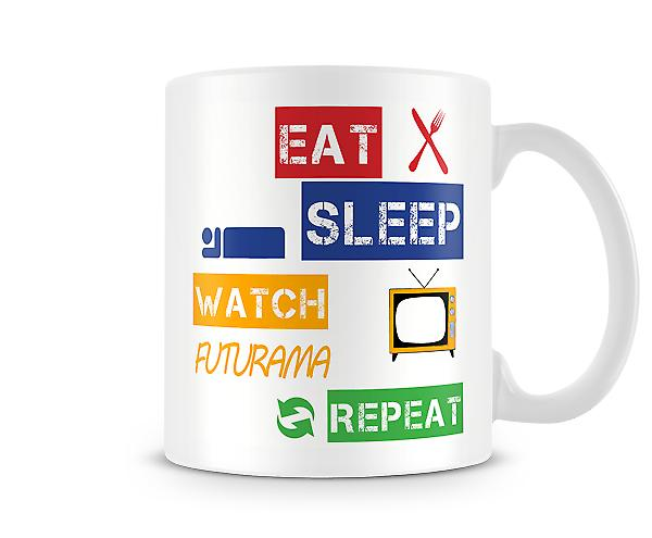 Eat, Sleep, Watch Futurama, Repeat Printed Mug