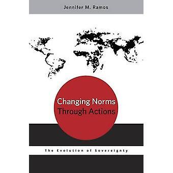 Mudando as normas por meio de ações a evolução da soberania por Ramos & Jennifer M