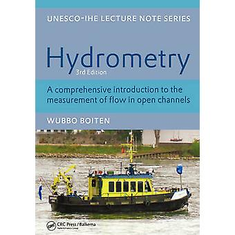 Hydrometry A Comprehensive Introduction to the Measurement of Flow in Open Channels by Boiten & W.