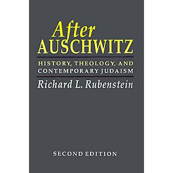 After Auschwitz History Theology and Contemporary Judaism by Rubenstein & Richard L.