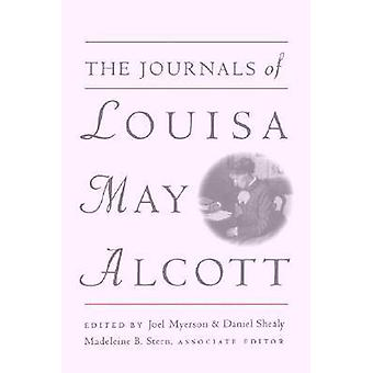 The Journals of Louisa May Alcott by Myerson & Joel