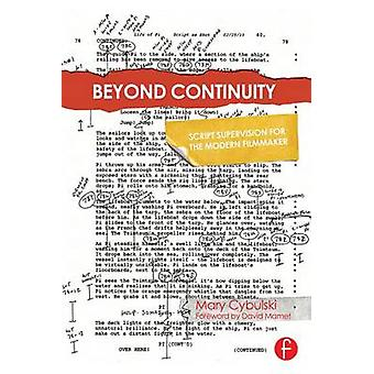 Beyond Continuity  Script Supervision for the Modern Filmmaker by Cybulski & Mary
