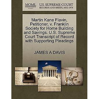 Martin Kane Flavin Petitioner v. Franklin Society for Home Building and Savings. U.S. Supreme Court Transcript of Record with Supporting Pleadings by DAVIS & JAMES A