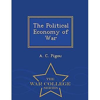 The Political Economy of Ecole de guerre de guerre série de Pigou & C. A.