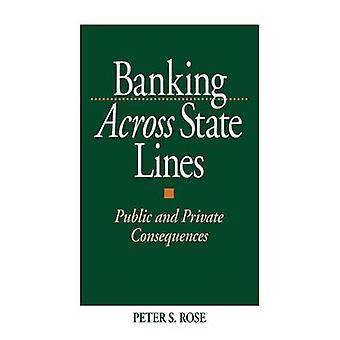 Bank på tværs af stat linjer offentlige og Private konsekvenser af Rose & Peter S.