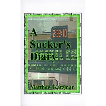 En Suckers dagbok av Katzman & Matthew