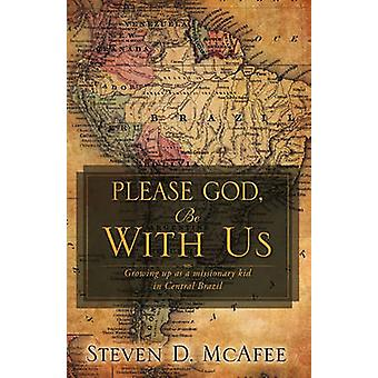 Please God Be with Us by McAfee & Steven D.