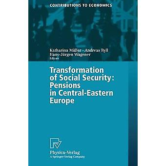 Transformation of Social Security  Pensions in CentralEastern Europe by Mller & Katharina
