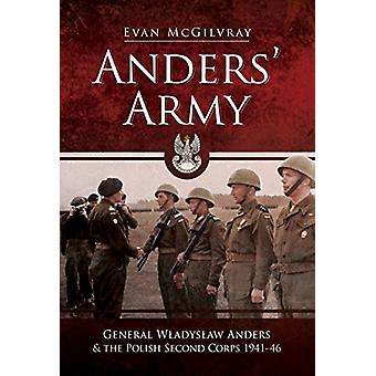 Anders' Army - General Wladyslaw Anders and the Polish Second Corps 19