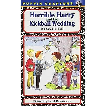 Horrible Harry and the Kickball Wedding by Suzy Kline - Frank Remkiew