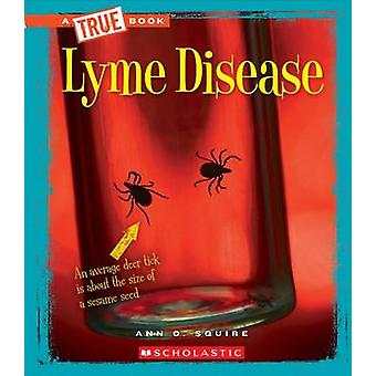 Lyme Disease by Ann Squire - 9780531233252 Book