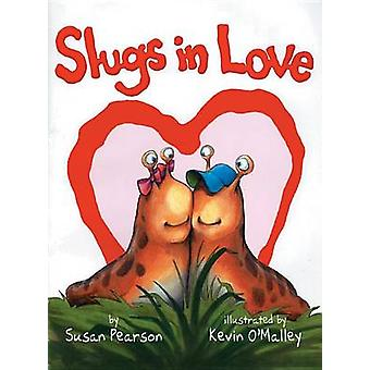 Slugs in Love by Susan Pearson - Kevin O'Malley - 9780761462484 Book