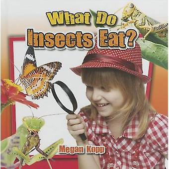 What Do Insects Eat? by Megan Kopp - 9780778719779 Book