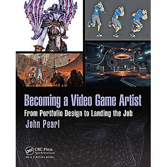Becoming a Video Game Artist - From Portfolio Design to Landing the Jo