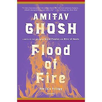 Flood of Fire by Amitav Ghosh - 9781250094711 Book
