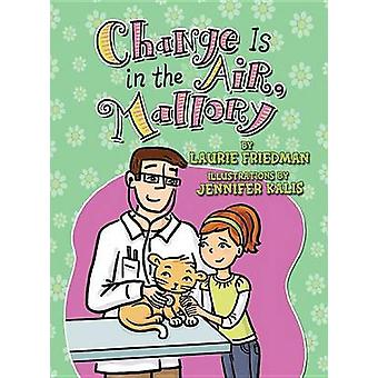 #24 Change Is in the Air - Mallory by Laurie Friedman - Jennifer Kali