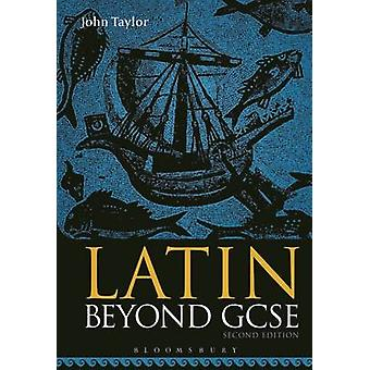 Latin Beyond GCSE by John Taylor - 9781474299831 Book