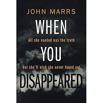 When You Disappeared by John Marrs - 9781611097511 Book