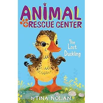 The Lost Duckling by Tina Nolan - 9781680104066 Book